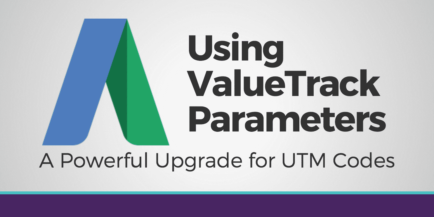 AdWords ValueTrack Parameters [List]: UTM Codes Upgraded