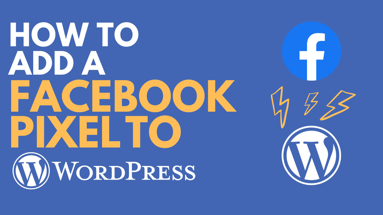 How to Add Facebook Pixel to WordPress [Updated for the New Facebook]
