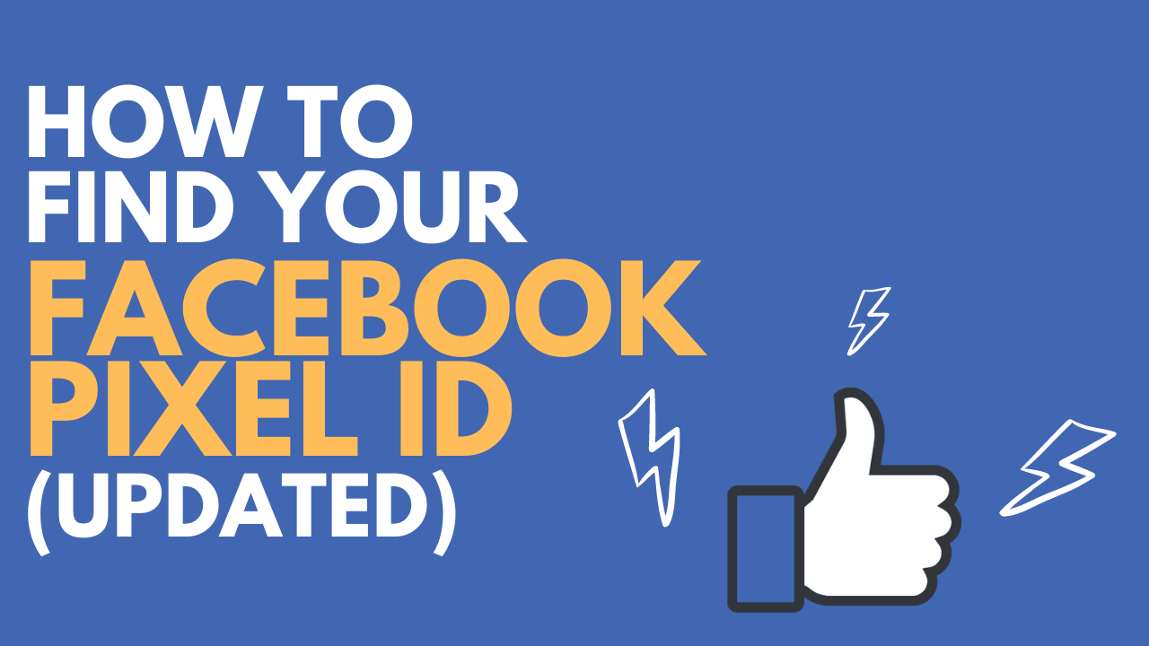 How to Find a Facebook Pixel ID [Updated for Latest Version]